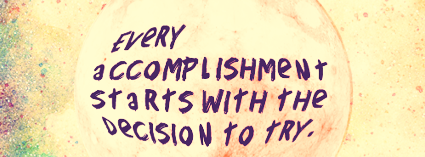 every-accomplisment-starts-with-decision