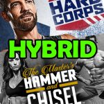 22 Minute Hard Corps / Hammer & Chisel Hybrid Schedule